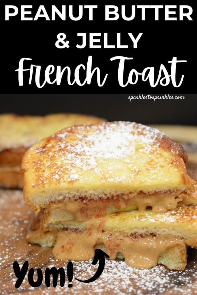 peanut butter & jelly french toast