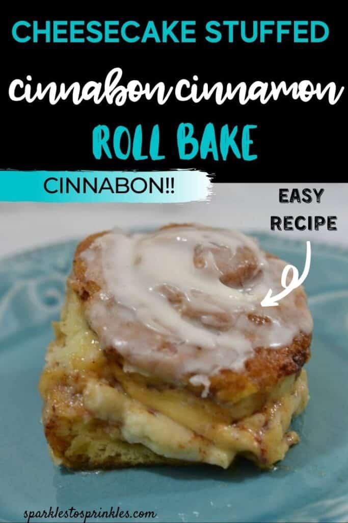 Cheesecake stuffed Cinnamon Cinnamon Roll bake