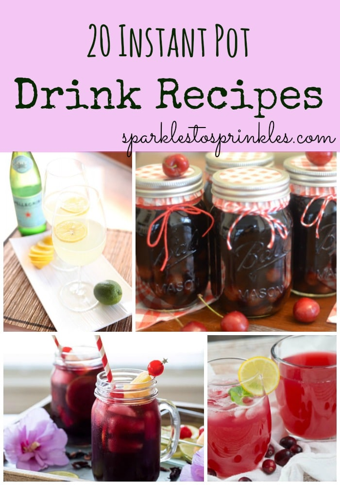 20 Instant Pot Drink Recipes