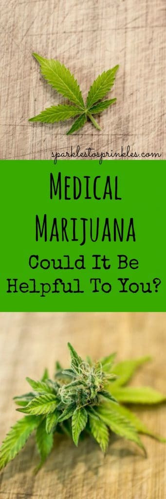 medial marijuana, could it be helpful to you