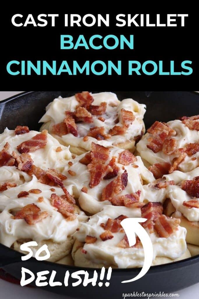 Cast Iron Skillet Bacon Cinnamon Rolls
