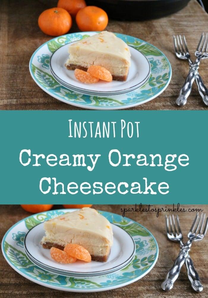 Instant Pot Creamy Orange Cheesecake