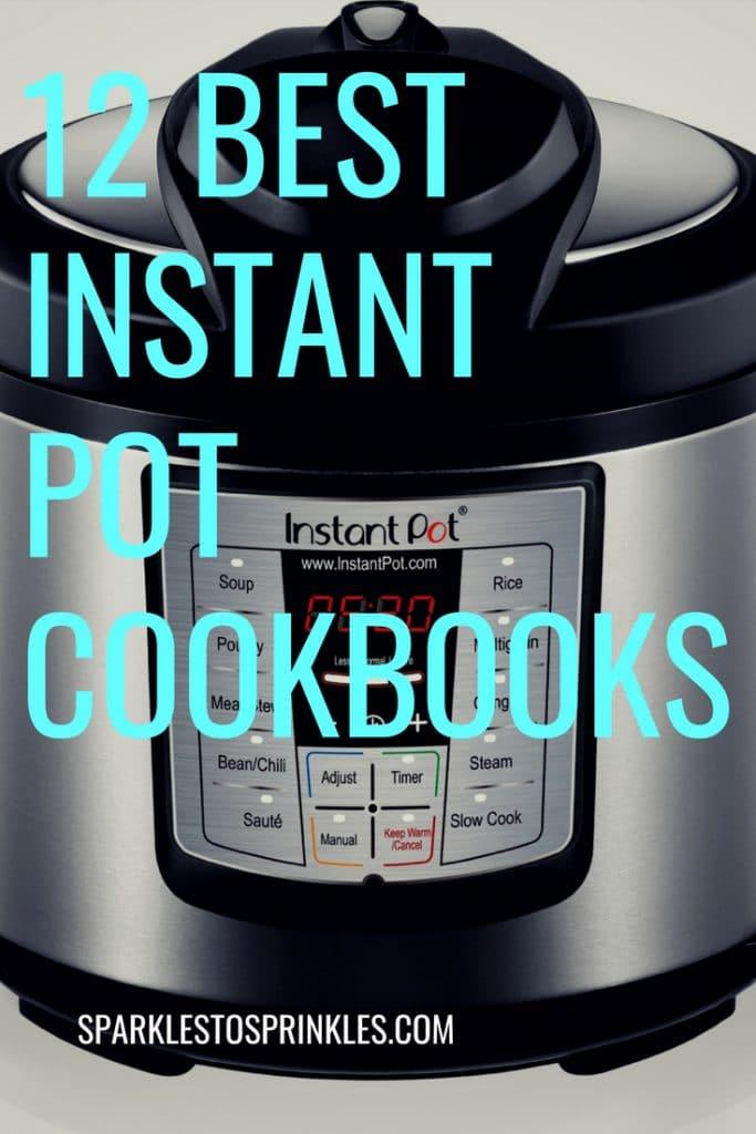 12 Best Instant Pot Cookbooks
