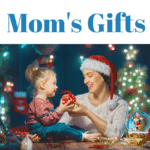 Mom's Gifts