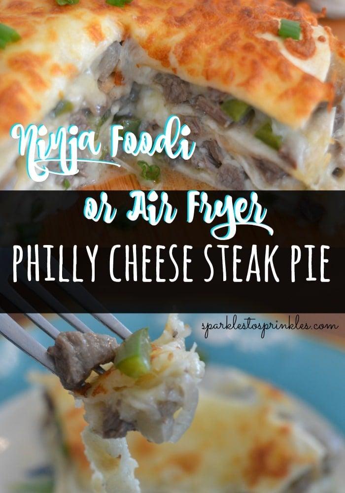 Ninja Foodi or Air Fryer Philly Cheese Steak Pie