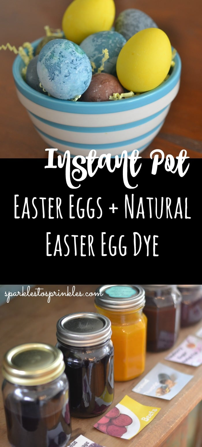 Instant Pot Easter Eggs + Natural Easter Egg Dye - Sparkles ...