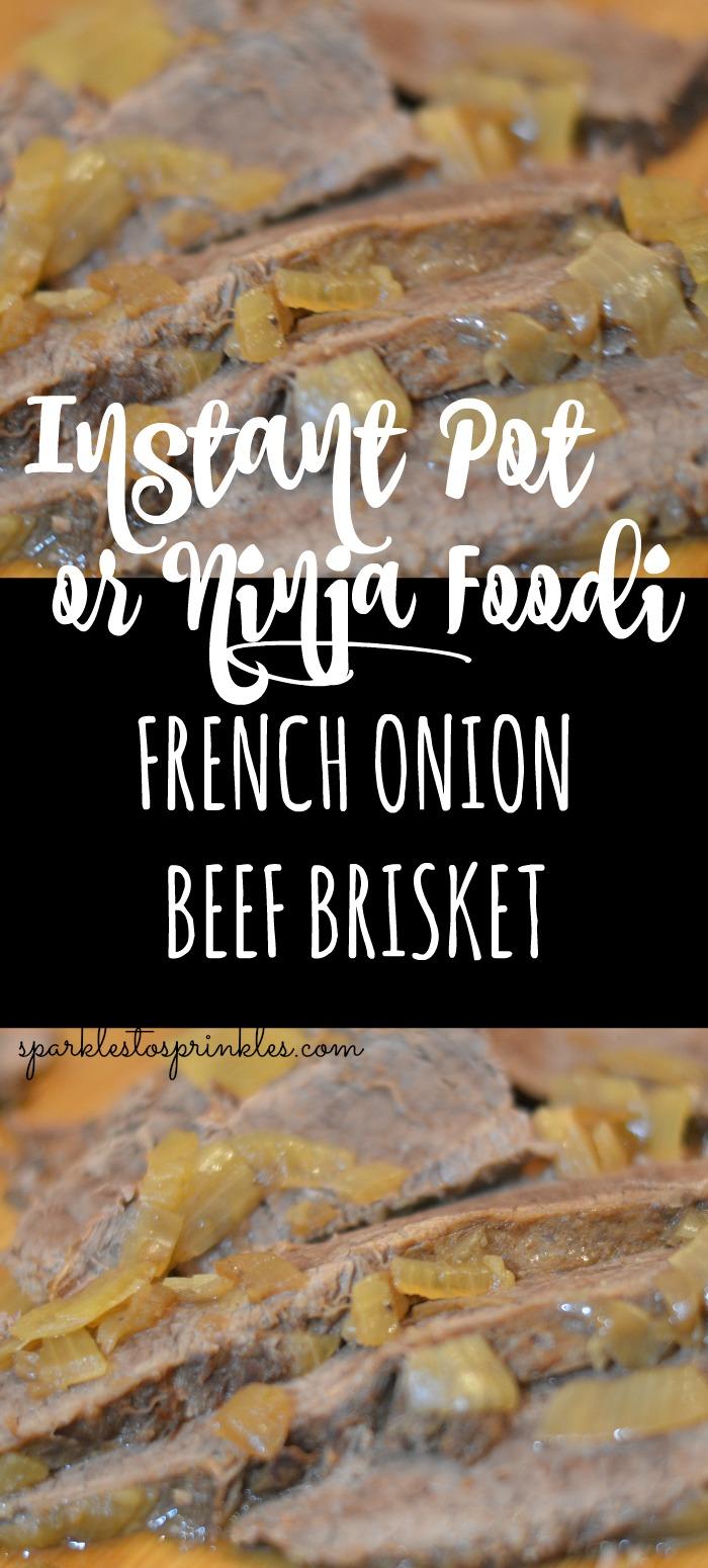 Instant Pot or Ninja Foodi French Onion Beef Brisket