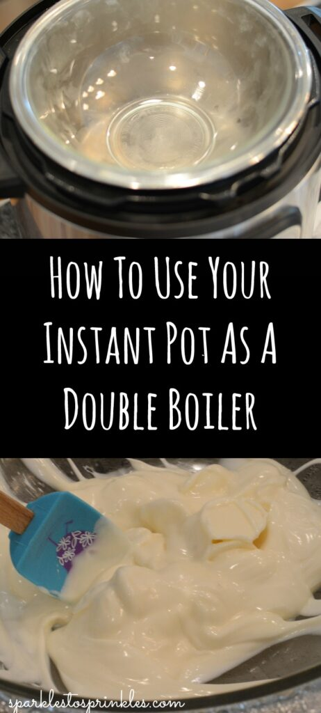How To Use Your Instant Pot As A Double Boiler