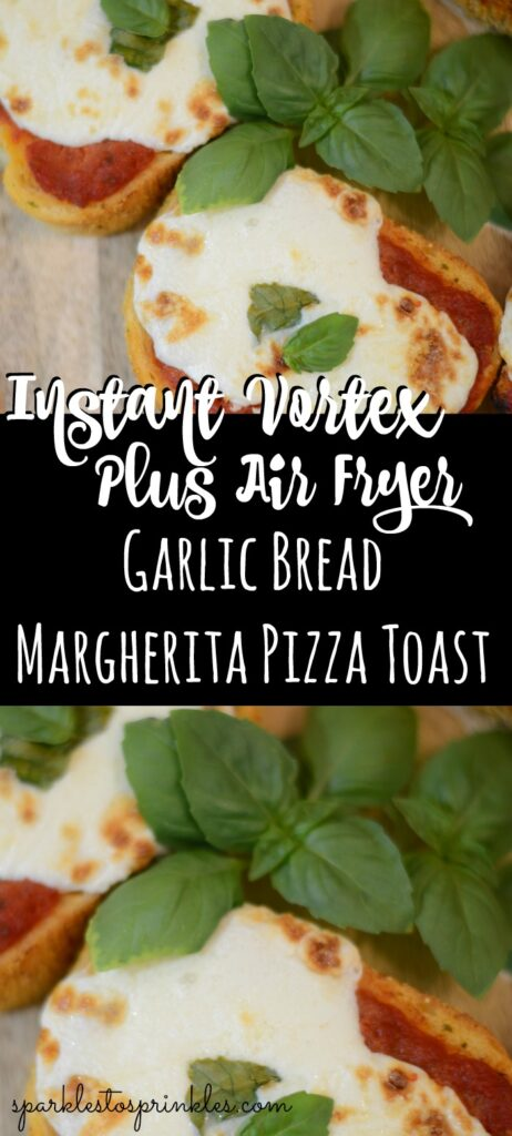 Instant Vortex Plus Air Fryer Garlic Bread Margherita Pizza Toast