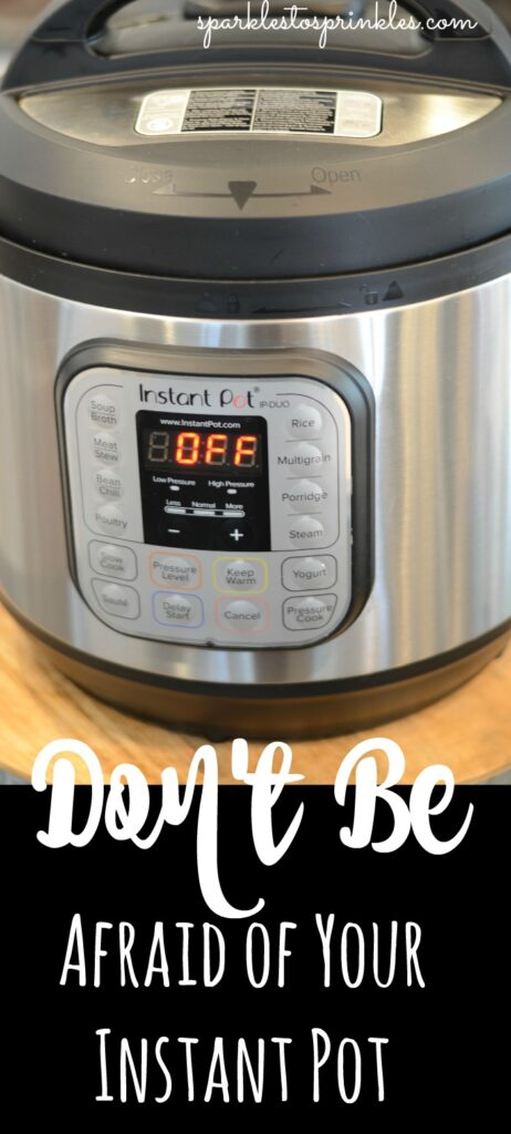 Don't Be Afraid of Your Instant Pot