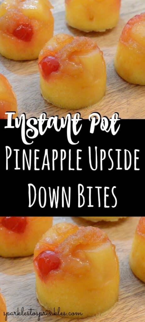 Instant Pot Pineapple Upside Down Bites