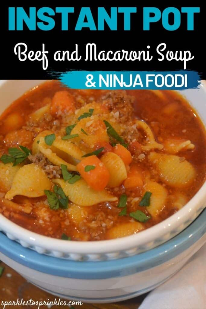 Instant Pot or Ninja foodi Beef and tomato macaroni soup