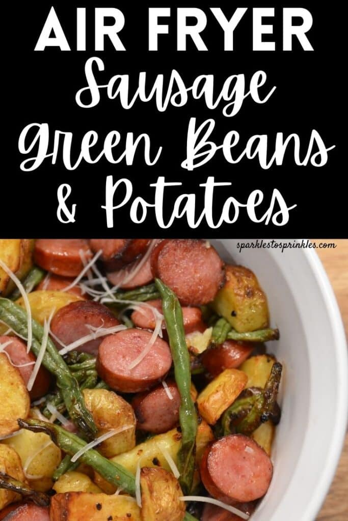air fryer sausage green beans and potatoes