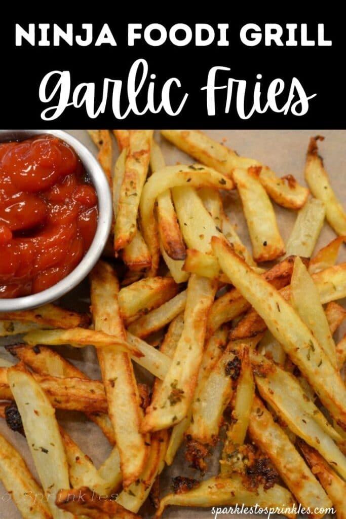 ninja foodi grill garlic fries