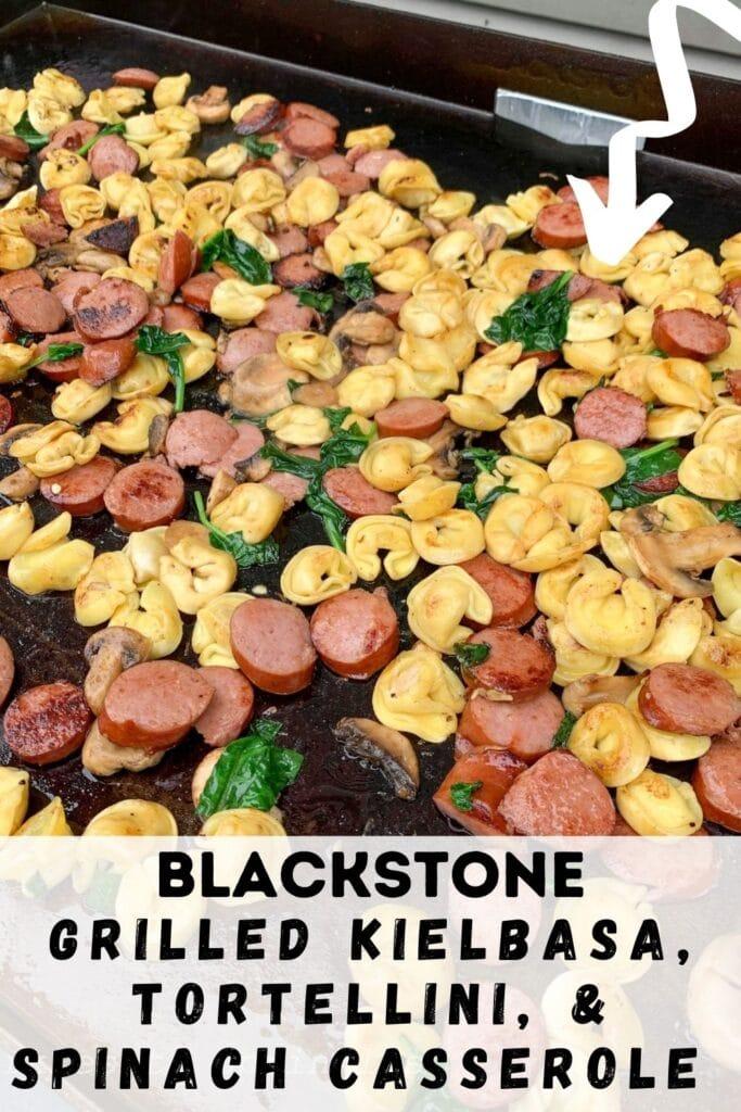 blackstone grilled kielbasa tortellini casserole pin
